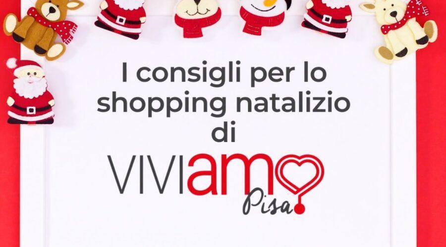I consigli per i regali di Natale di Viviamo Pisa